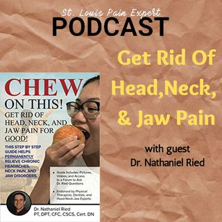 Get Rid Of Head, Neck, & Jaw Pain With Guest Dr. Nathaniel Ried