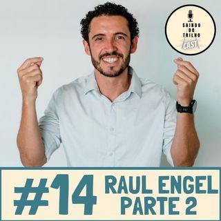 #14 parte 2 - Raul Engel, Investindo na Gringa