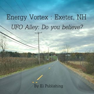 Energy Vortex: Exeter, New Hampshire