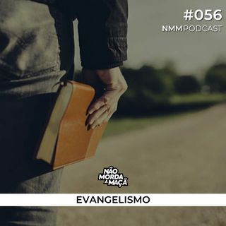 #56 - Evangelismo