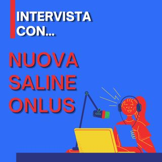Intervista con Nuova Saline ONLUS