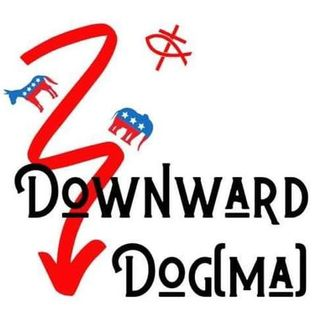 Downward Dog(ma) episode 2  Dogma in religion and politics part ll