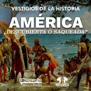 América: ¿descubierta o saqueada?