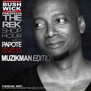 The Rek Shop Hour with Papote & Guest Dj MuzikMan Edition 10.30.18