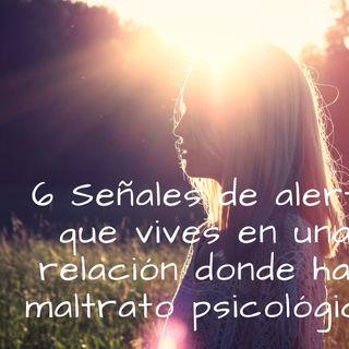 6 Señales de alerta que estas en una relación donde hay maltrato psicológico