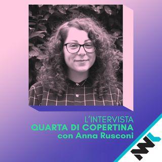 Quarta di Copertina - Intervista ad Anna Rusconi