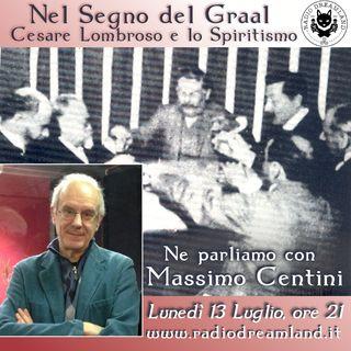 14 - Cesare Lombroso e lo Spiritismo. Ne parliamo con Massimo Centini