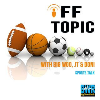 Ep. 265: Off Topic Sports/NCAA, NBA, NFL...All sports talk and more