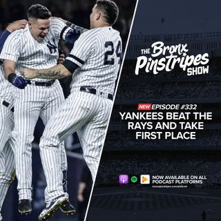 332: Yankees Beat The Rays and Take First Place