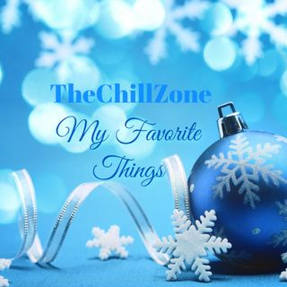 TheChillZone My Favorite Things