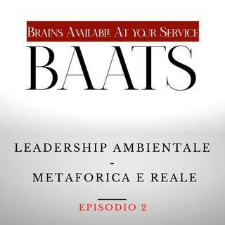 Leadership Ambientale - Metaforica e Reale