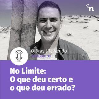 #39 - No Limite: O que deu certo e o que deu errado?