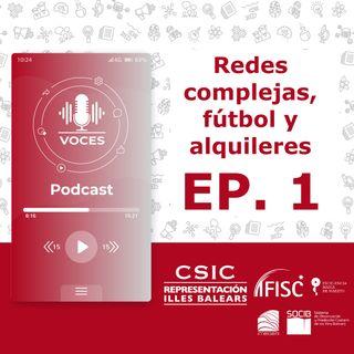 Redes complejas, fútbol y alquileres | Voces, CSIC Balears #01