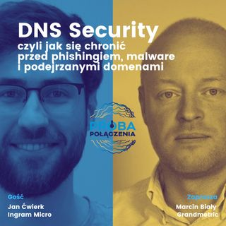 DNS Security, czyli jak się chronić  przed phishingiem, malware  i podejrzanymi domenami