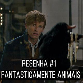 Resenha #1 - Fantasticamente Animais