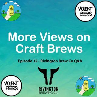 Episode 32 - Rivington Brewing Co Q&A