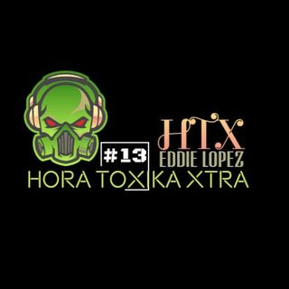 HTX -(HORA TOXICA XTRA) #13 - MARCH 16-11 AM