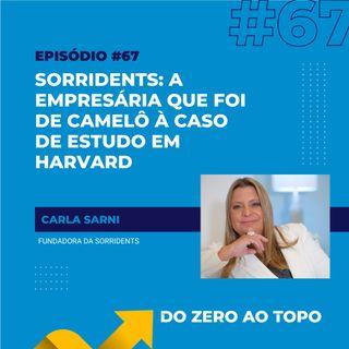 #67 - Sorridents: a empresária que foi de camelô a caso de estudo em Harvard