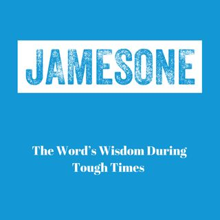 The Word's Wisdom During Tough Times