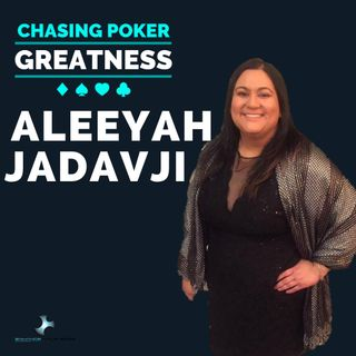 #30 Aleeyah Jadavji: WSOP Writer, Live Reporter, Poker Player, and All-Around Badass