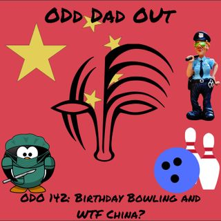 Birthday Bowling and WTF China?: ODO 142