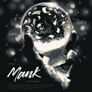 Ep.#8 Mank, il cinema classico del presente: l'arte per l'arte