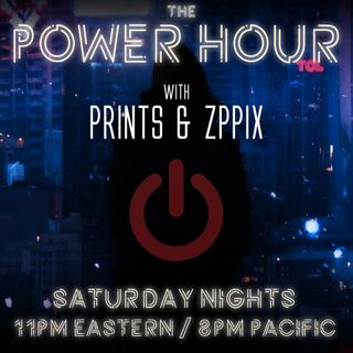 Power Hour Podcast with Prints & Zppix - 2020-04-25 - EP16 - Swing Low Sweet Chariot...