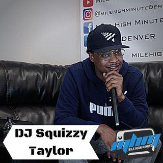 DJ Squizzy Taylor Interview Growing up in Denver w Trev Rich & Work w KS1075 Mile High Minu