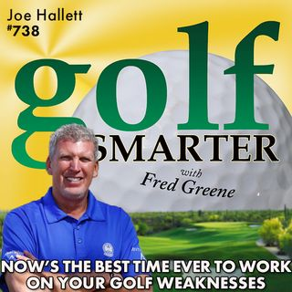 Now is the Best Time To Work on Your Golf Weaknesses! featuring PGA Master Professional, Joe Hallett