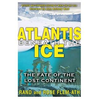 Rand Flem-Ath: Atlantis Beneath the Ice