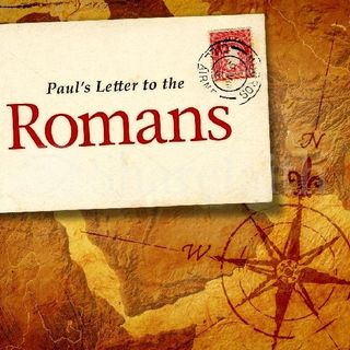 Why The Book Of Romans - Chapters 9 - 12