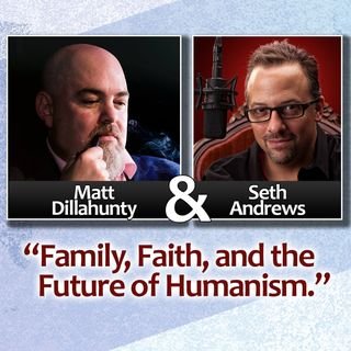 Matt Dillahunty and Seth Andrews in Phoenix: Faith, Family, and the Future of Humanism