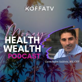 Stefan S MS CFP Money, Health, Wealth  | KOFFATV