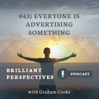 Everyone is Advertising Something