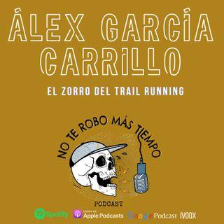 #40 Álex García Carrillo | El zorro del trail running