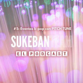 Capítulo #5 - Eventos K-POP con Pitch Tune