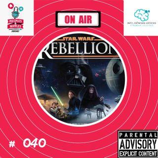 Meeples & Nipples Podcast # 040 - Direto da Mesa - Star Wars Rebellion