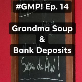 Grandma Soup & Bank Deposits - The 'Good Morning Portugal!' Podcast - Episode 15