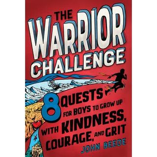 Books on Sports: Guest Author JOHN BEEDE The Warrior Challenge 8 QUESTS FOR BOYS TO GROW UP WITH KINDNESS, COURAGE, AND GRIT