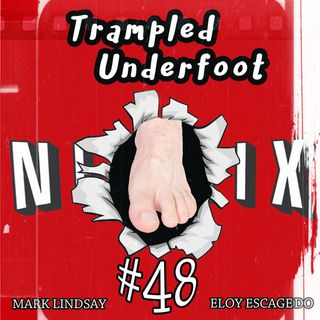 Trampled Underfoot Podcast 48 - Netflix - Cool80s - Learning to Drive