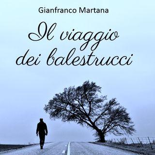 Gianfranco Martana- il viaggio dei balestrucci