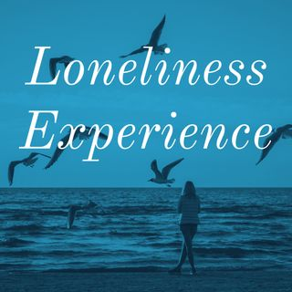 Loneliness Experience