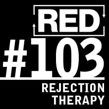RED 103: 100 Days Of Rejection