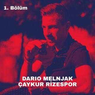 1. Bölüm Dario Melnjak / Çaykur Rizespor #EvdeKal