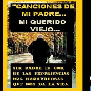 CANCIONES DE MI PADRE Happy Father´s Day