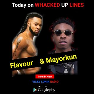 WHACKED UP LINES: FLAVOUR & MAYORKUN GETS WHACKED