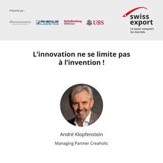 André Klopfenstein: L'innovation ne se limite pas à l'invention!