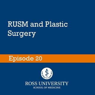 Episode 20 - RUSM and Plastic Surgery
