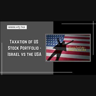 [ HTJ Podcast ] Taxation Of US Stock Portfolio - Israel Vs The USA
