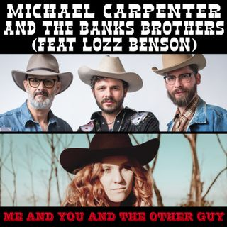 Michael Carpenter and the Banks Brothers on ' Me and You and the Other Guy' (featuring Lozz Benson (@LozzBenson))